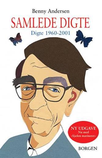Benny Andersen (f. 1929): Samlede digte : digte 1960-2001